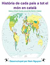 History of Each Country Around The World in Catalan: Història de cada país a tot el món en català (Catalan Edition)