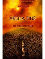 Arena Eins: Die Sklaventreiber (Band #1 Der Trilogie Des Überlebens) (German Edition)