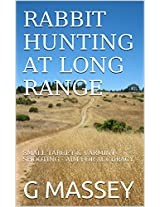 SMALL TARGET SHOOTING LONG RANGE.: IMPROVE YOUR HIT RATE. FOX,DINGO,COYOTE & OTHER VARMINT.