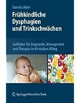 Frühkindliche Dysphagien und Trinkschwächen: Leitfaden für Diagnostik, Management und Therapie im klinischen Alltag