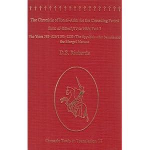 【クリックで詳細表示】The Chronicle of Ibn al-Athir for the Crusading Period from al-Kamil fi'l-Ta'rikh: The Years 589?629/1193?1231, the Ayyubids After Saladin and the Mongol Menace (Crusade Texts in Translation): D. S. Richards: 洋書