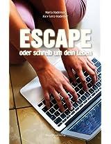 Escape: oder schreib um dein Leben (German Edition)