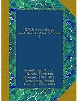 N.F.S. Grundtvigs poetiske skrifter Volume 5