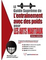 Le guide suprême de l'entrainement avec des poids pour les arts martiaux (French Edition)