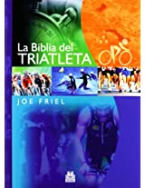 La biblia del triatleta / The Triathlete's Training Bible