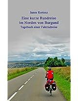 Eine kurze Rundreise im Norden von Burgund: Tagebuch einer Fahrradreise (German Edition)