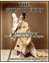 The Shinto Cult : A Christian Study of the Ancient Religion of Japan