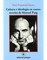Cultura e ideologia en cuatro novelas de Manuel Puig / Culture and Ideology in Four Novels of Manuel Puig
