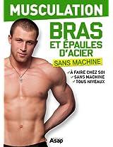 Musculation : bras et épaules d'acier (French Edition)