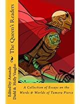 The Queen's Readers: A Collection of Essays on the Words & Worlds of Tamora Pierce