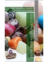 Wehr dich gegen schwarze Magie: Edelsteine gegen Böse Blicke (German Edition)