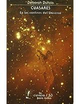 Cuasares/ Quasar: En Los Confines Del Universo/ in the Confines of the Universe: 0 (Seccion de Obras de Ciencia y Tecnologia)