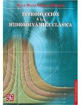 Introduccion a la hidrodinamica clasica (Seccion de Obras de Ciencia y Tecnologia)