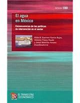 El agua en Mexico/ The Mexican Water: Consecuencias De Las Politicas De Intervencion En El Sector (Lecturas de El Trimestre Economico)