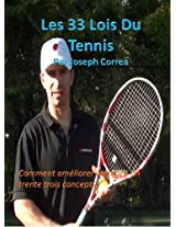 Les 33 Lois Du Tennis: Comment Amliorer Votre Jeu en Trente Trois Concepts (The 33 Laws of Tennis t. 2) (French Edition)