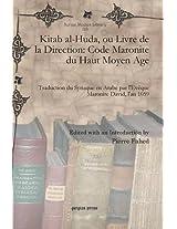 Kitab Al-Huda, Ou Livre de La Direction: Code Maronite Du Haut Moyen Age (Syriac Studies Library)