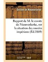 Rapport de M. Le Comte de Nieuwerkerke, Sur La Situation Des Musees Imperiaux (Arts)