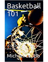 Basketball 101: 15 Minutes To Understanding and Enjoying The Game
