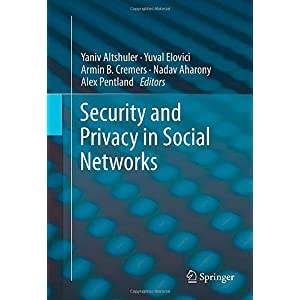 【クリックでお店のこの商品のページへ】<title>Amazon.co.jp: Security and Privacy in Social Networks: Yaniv Altshuler, Yuval Elovici, Armin B. Cremers, Nadav Aharony, Alex Pentland: 洋書</title>