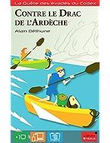 Contre le Drac de l'Ardèche (La Quête des évadés du Codex t. 1) (French Edition)