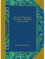 Nordisk Mytologi: Kortfattet Populaer Fremstilling