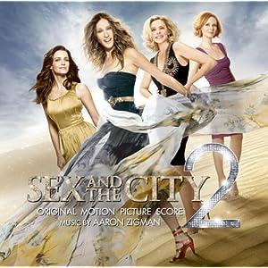 「セックス・アンド・ザ・シティ2」オリジナル・スコア