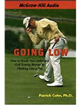 Going Low: How to Break Your Individual Scoring Barrier by Thinking Like a Pro
