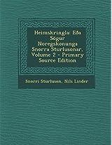 Heimskringla: Eoa Sogur Noregskonunga Snorra Sturlusonar, Volume 2
