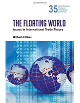 The Floating World: Issues in International Trade Theory (World Scientific Studies in International Economics)