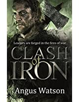 Clash of Iron (The Iron Age Trilogy)