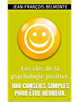 100 conseils pour un bonheur illimité (French Edition)