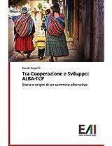 Tra Cooperazione E Sviluppo: Alba-TCP
