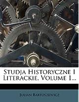 Studja Historyczne I Literackie, Volume 1...