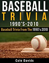 1990-2010 Baseball Trivia Baseball Trivia from 1990-2010
