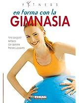 En forma con la gimnasia/ In Shape with Gymnastics (Fitness)