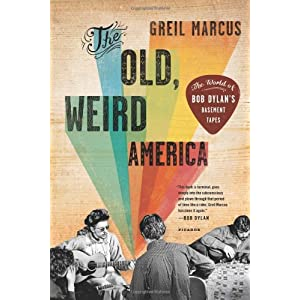 The Old, Weird America: The World of Bob Dylan's Basement Tapes @amazon