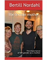 The female mother: The importance of the gender as a mother (Danish Edition)