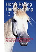 Horse Racing Handicapping - 2: Horse Racing Handicapping Advice and Short Articles (The Handicapper Series)