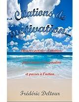 Citations de Motivation: Phrases, pensées et citations pour trouver l'inspiration et passer à l'action...: Volume 1 (Phrases de motivations, succs et ... personnel, Psychologie et estime de soi.)