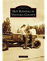 Hot Rodding in Ventura County (Images of America Series)