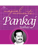 Magical Moments-Pankaj Udhas
