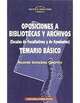 Oposiciones a bibliotecas y archivos, escalas de facultativos y de ayudantes, temario basico / Oppositions to libraries and archives, scales of doctors and assistants, basic agenda