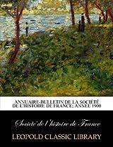 Annuaire-bulletin de la Société de l'histoire de France; Année 1900