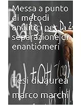 Messa a punto di metodi analitici per la separazione di enantiomeri: Tesi di laurea (Italian Edition)