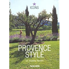 Provence Style: Landscapes Houses Interiors Details (Icons)
