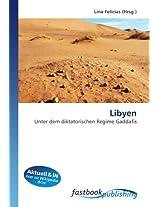Libyen: Unter dem diktatorischen Regime Gaddafis