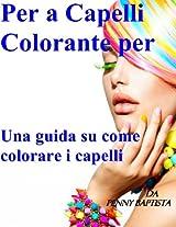 Per a Capelli Colorante per: Una guida su come colorare i capelli