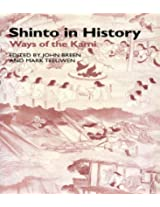 Shinto in History: Ways of the Kami (Routledge Studies in Asian Religion)