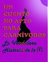 Un cuento NO apto para carnívoros: La verdadera Historia de la M (Spanish Edition)