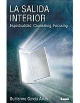 La salida interior / The Way Out Inner: Espiritualidad, Counseling, Focusing / Spirituality, Counseling, Focusing
